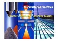 Manufacturing Processes Powders metallurgy, Ceramics, Glasses
