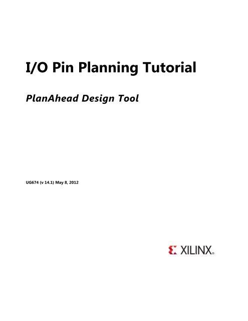 Xilinx IO Pin Planning Tutorial: PlanAhead Design Tool on