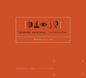 Workbook 04 - Dominik Obertreis - Fotoreporter