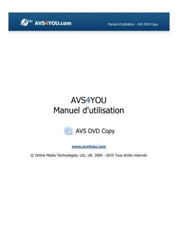 Manuel d'utilisation - AVS DVD Copy - AVS4YOU >> Online Help