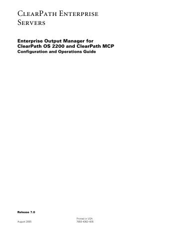 Enterprise Output Manager for ClearPath OS 2200 and ClearPath ...