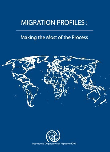 migration profiles - IOM Publications - International Organization for ...
