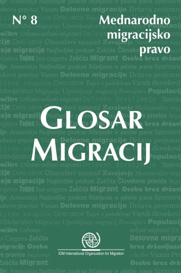 glosar migracij - IOM Publications - International Organization for ...