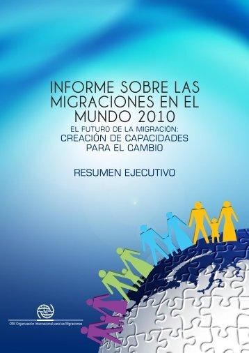 informe sobre las migraciones en el mundo 2010 - IOM Publications