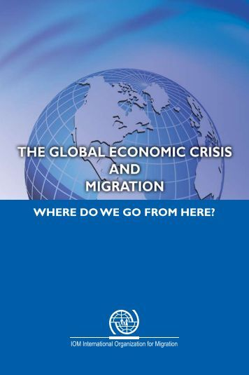 The Global Economic Crisis and Migration: where do we go from ...