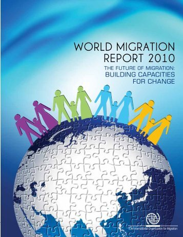 World Migration Report 2010 - IOM Publications - International ...
