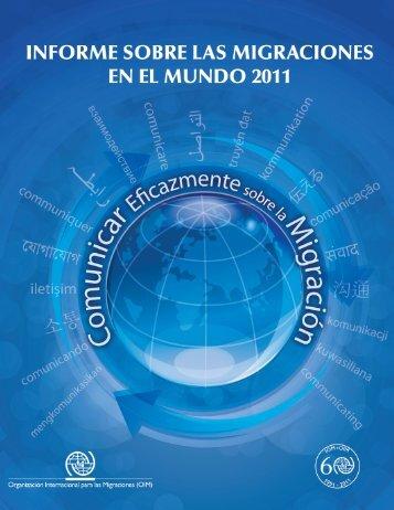 Informe sobre las Migraciones en el Mundo 2011 - IOM Publications