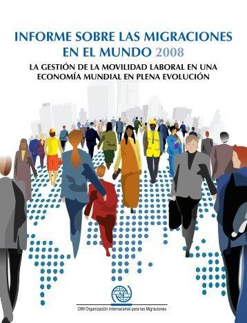 informe sobre las migraciones en el mundo 2008 - IOM Publications