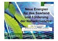 Neue Energien für das Saarland und Förderung der Nahwärmenetze