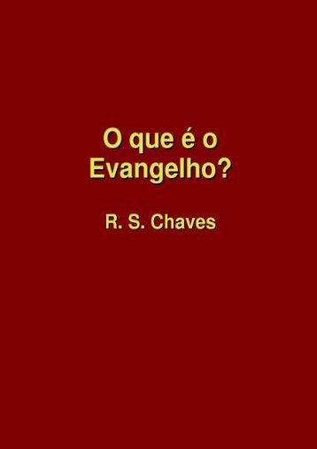 O QUE É O EVANGELHO? - R. S. Chaves