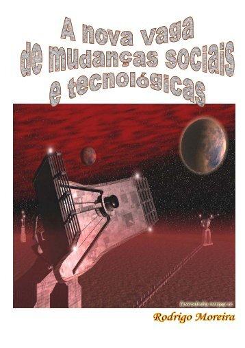 A nova Vaga de mudanças sociais e tecnológicas - rmoreira
