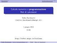 Calcolo numerico e programmazione Reti di calcolatori - Robotica