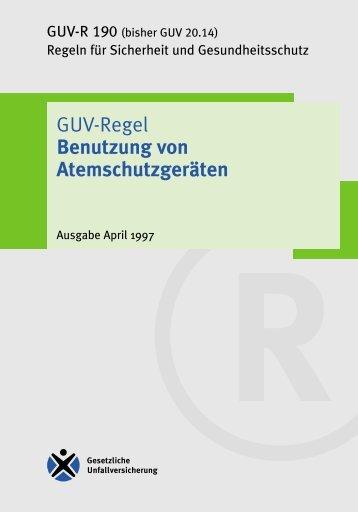 """GUV-R 190 - GUV-Regel """"Benutzung von Atemschutzgeräten"""