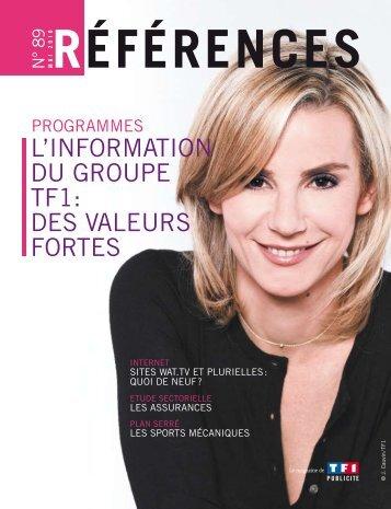 l'INFormaTIoN du GrouPe TF1: deS ValeurS ForTeS