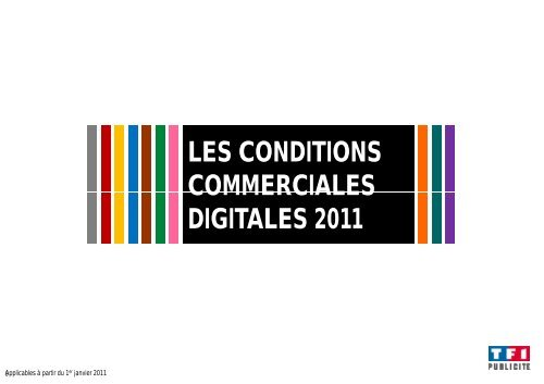 LES CONDITIONS COMMERCIALES DIGITALES 2011 - Tf1