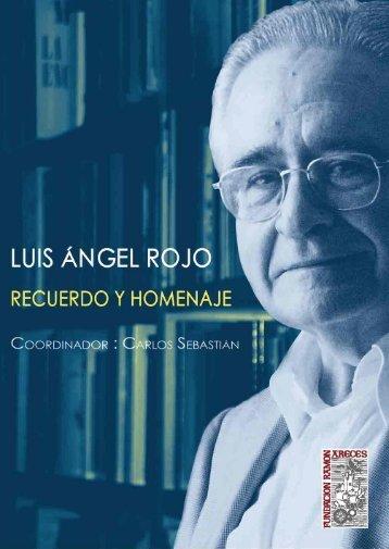 Luis Angel Rojo: recuerdo y homenaje
