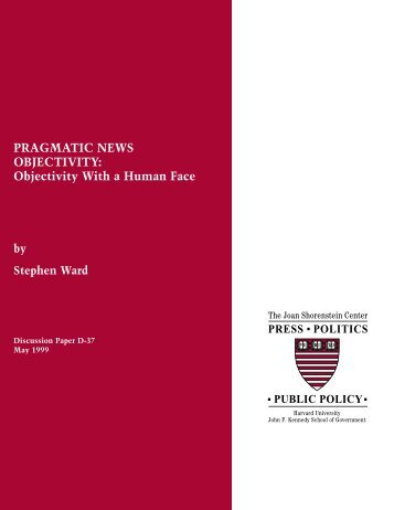 PRAGMATIC NEWS OBJECTIVITY - Joan Shorenstein Center on ...
