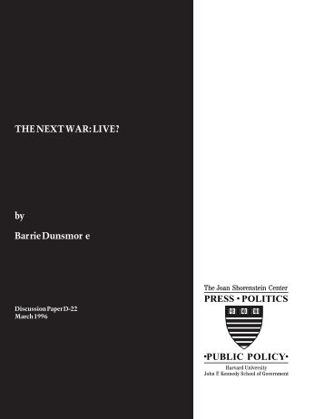 THE NEXT WAR: LIVE? - Joan Shorenstein Center on the Press ...