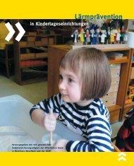 Lärmprävention in Kindertageseinrichtungen, Hrsg. - Sichere Kita