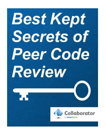 Best Kept Secrets of Peer Code Review (.pdf) - SmartBear