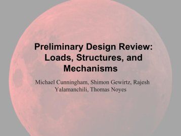 Preliminary Design Review: Loads, Structures, and Mechanisms
