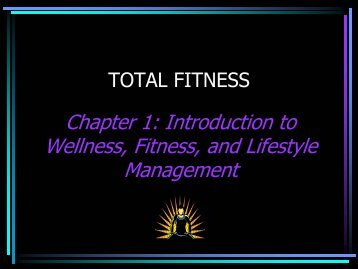 Chapter 1: Introduction to Wellness, Fitness, and Lifestyle ...