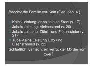 Beachte die Familie von Kain (Gen. Kap. 4.) ? Kains Leistung: er ...