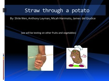 Straw through a potato