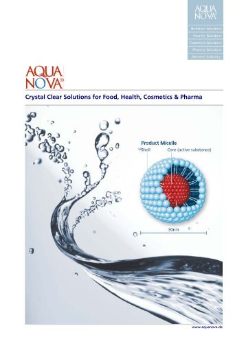 Crystal Clear Solutions for Food, Health, Cosmetics ... - Aquanova