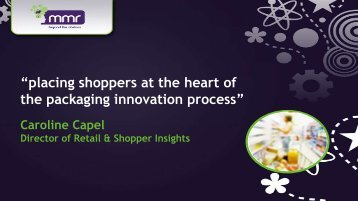 ?placing shoppers at the heart of the packaging ... - Packaging News