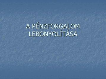 A PÉNZFORGALOM LEBONYOLÍTÁSA - Sokoldal.hu