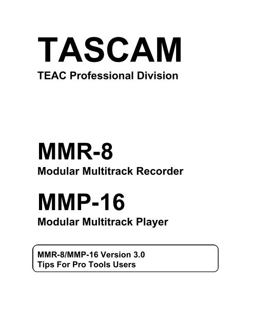 MMR-8:MMP16 Installation and Use v. 3.0 Tips for - Tascam