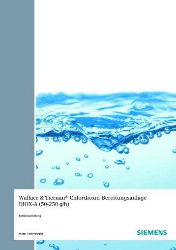 Wallace & Tiernan® Chlordioxid-Bereitungsanlage DIOX-A ... - Firma
