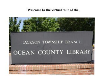 Welcome to the virtual tour of the - Ocean County Library
