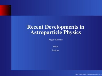 Recent Developments in Astroparticle Physics - Theoretical Physics ...
