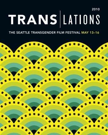 THE SEaTTlE TranSgEndEr film fESTival may 13–16 2010