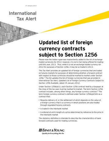 subject currency They did so on the premise that the former is subject to the mark-to-market  provisions of sec 1256 as a foreign currency contract, while the.
