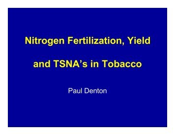 Nitrogen Fertilization, Yield and TSNA's in Tobacco - Tobacco Info ...