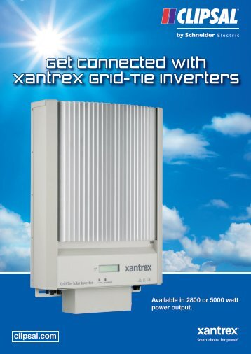 Get connected with Xantrex Grid-Tie Inverters, 24579 (1282 ... - Clipsal