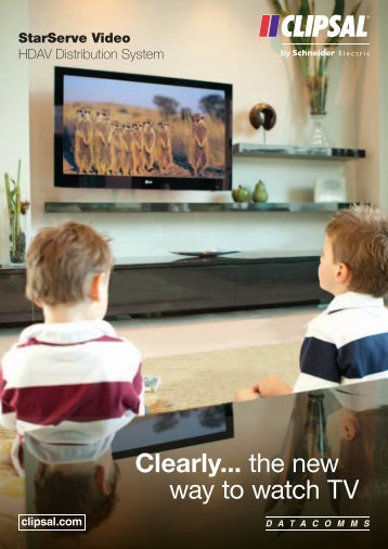 StarServe Video HDAV Distribution System. Clearly... the ... - Clipsal