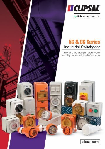 56 & 66 Series Industrial Switchgear. Providing the strength ... - Clipsal