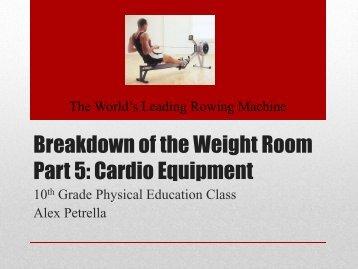 Breakdown of the Weight Room Part 5: Cardio Equipment - Rowan