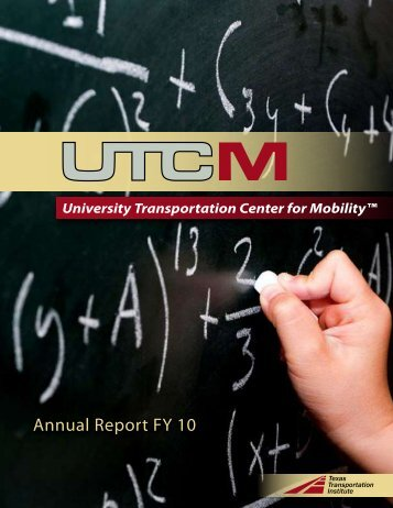 Annual Report FY 10 - University Transportation Center for Mobility ...