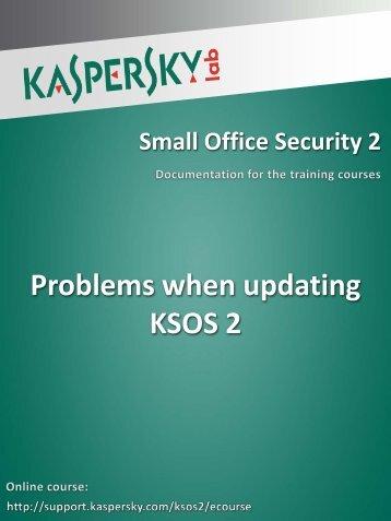 Problems when updating KSOS 2 - Kaspersky Lab