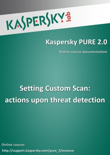 Setting Custom Scan: actions upon threat detection - Kaspersky Lab