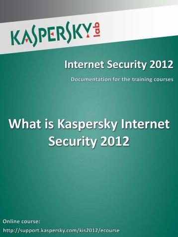 What is Kaspersky Internet Security 2012 - Kaspersky Lab