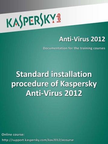 Standard installation procedure of Kaspersky Anti ... - Kaspersky Lab