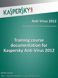 Training course documentation for Kaspersky Anti ... - Kaspersky Lab