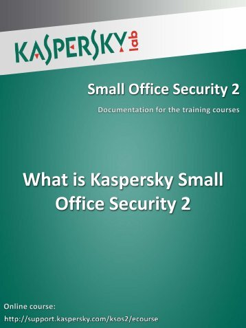 What is a small office Desk Rembrandthuis Small Office Security Kaspersky Lab