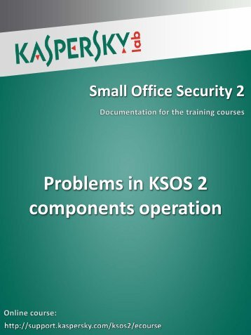 Problems in KSOS 2 components operation - Kaspersky Lab